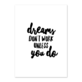 Karte A6 ''dreams don't work unless you do''