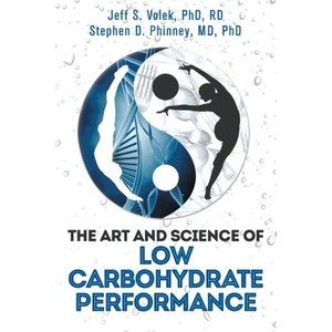 The Art and Science of Low Carbohydrate Performance | A Revolutionary Program to Extend Your Physical and Mental Performance Envelope