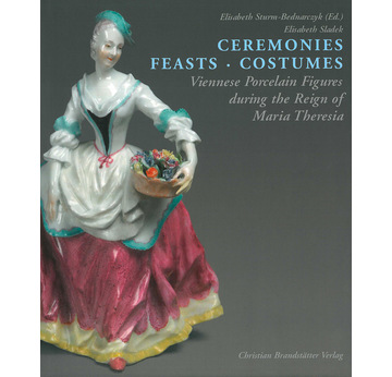 CEREMONIES FEASTS COSTUMES | Viennese Porcelain Figures during the Reign of Maria Theresia | Artikelnummer: 201714