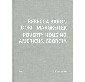 REBECCA BARON. DORIT MARGREITER. POVERTY HOUSING AMERICUS, GEORGIA |  | Artikelnummer: 200810