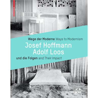 Ways to Modernism |  Josef Hoffmann, Adolf Loos and Their Impact | Artikelnummer: 201502