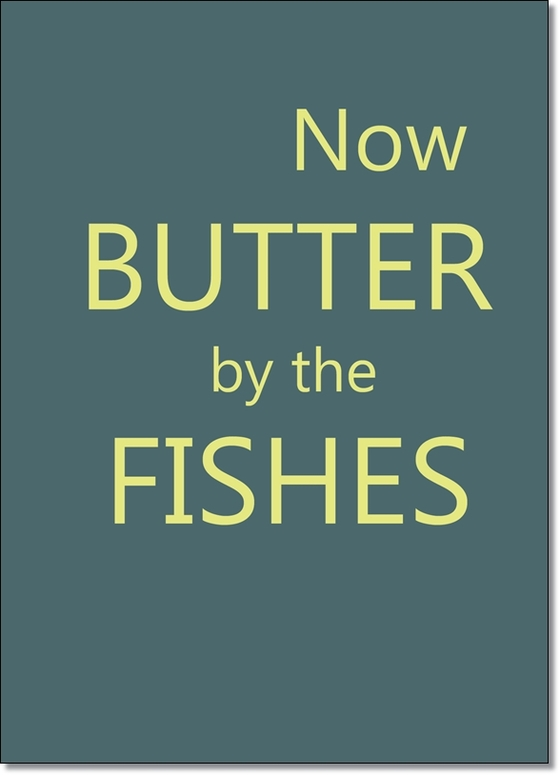 "Denglisch Karte ""Now butter by the fishes"" - Sprüche - Best of Denglisch - tom bäcker - a-point-of-view - Spruch ""Jetzt Butter bei die Fische"""